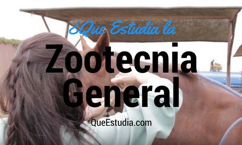 que estudia la zootecnia general