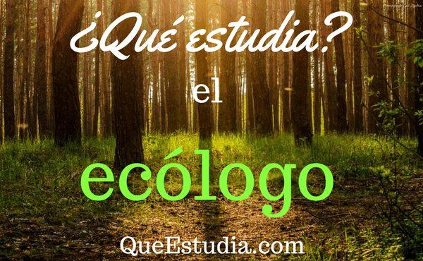 que estudia el ecologo