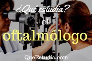 que estudia el oftalmologo