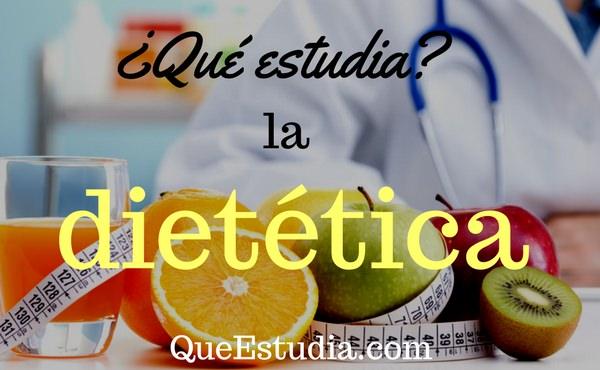 que estudia la dietetica