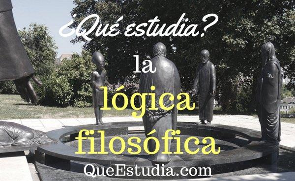 que estudia la logica filosofica