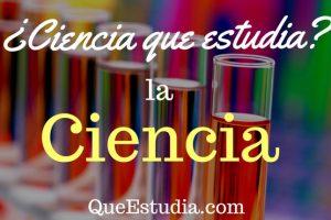 Ciencia que estudia la ciencia