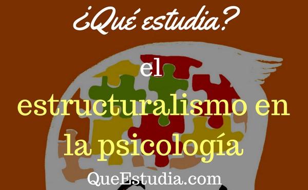 que estudia el estructuralismo en la psicologia