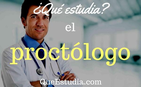 que estudia el proctologo