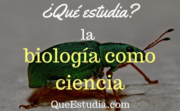 que estudia la biologia como ciencia