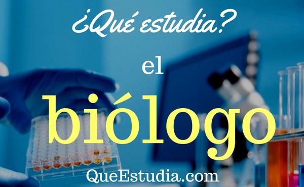 que estudia el biologo