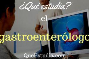 que estudia el gastroenterologo