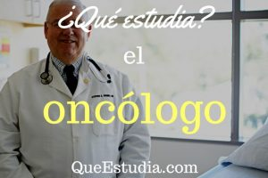que estudia el oncologo