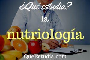 que estudia la nutriologia