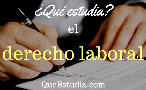 que estudia el derecho laboral