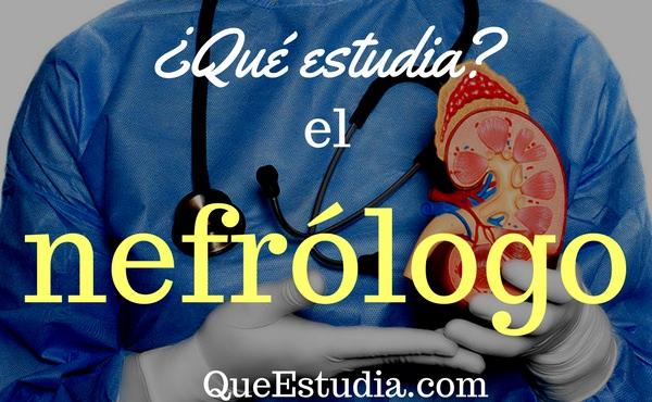 que estudia el nefrologo