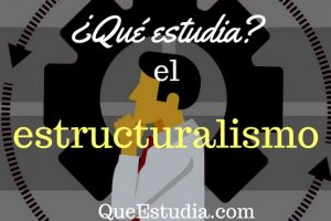 que estudia el estructuralismo