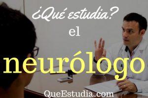 que estudia el neurologo