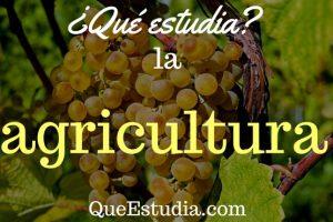 que estudia la agricultura