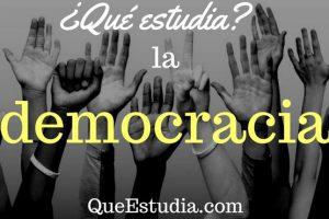que estudia la democracia