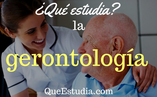 que estudia la gerontologia