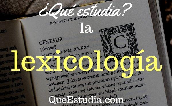 que estudia la lexicologia