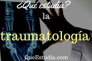 que estudia la traumatologia