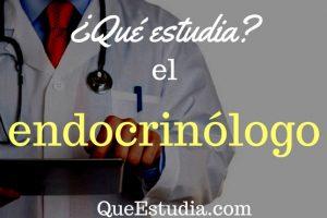 que estudia el endocrinologo