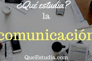 que estudia la comunicacion