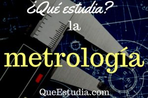 que estudia la metrologia