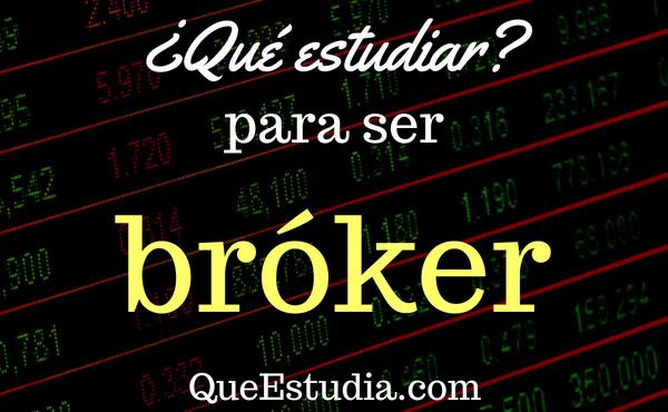 que estudiar para ser broker
