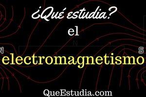 que estudia el electromagnetismo