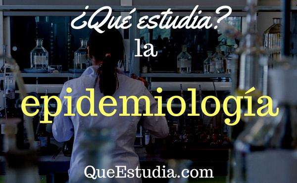 que estudia la epidemiologia