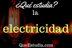 que estudia la electricidad