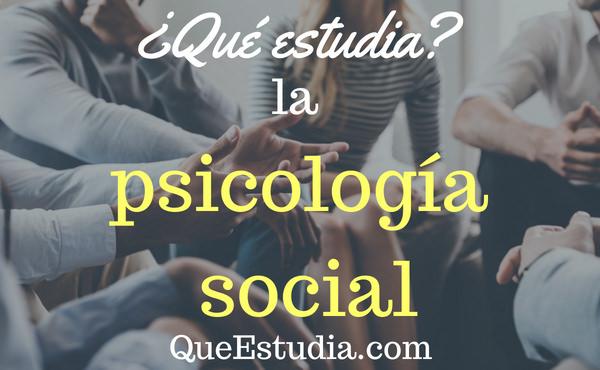que estudia la psicologia social